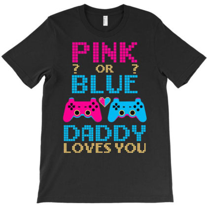 Pink Or Blue Gender Reveal Video Game Dad Gamer Daddy Baby T Shirt T-shirt Designed By Good0396
