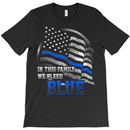 Police We Bleed Blue Line Flag Shirt In This Family Dad Mom T-shirt Designed By Good0396