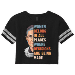Women Belong In All Place Where Decisions Are Being Made Fitted Scorecard Crop Tee Designed By Home12