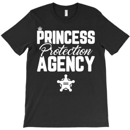 Prin.c.e.s.s Pro.tec.tion Agency Father's Day T Shirt Dad Mom Gift T-shirt Designed By Time0205
