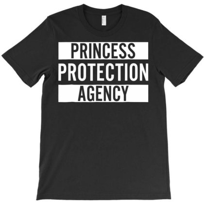 Prin.c.e..s.s  Pro.tec.tion  A.gen.cy  T Shirt For Dad And Daughter T-shirt Designed By Good0396