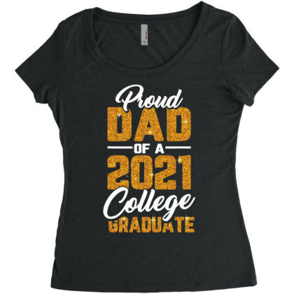 Proud Dad Of A 2021 Graduate College Father Graduation Gifts T Shirt Women's Triblend Scoop T-shirt Designed By Cuser3143