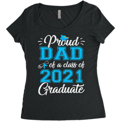 Proud Dad Of A Class Of 2021 Graduate Funny Senior 21 Gift T Shirt Women's Triblend Scoop T-shirt Designed By Cuser3143