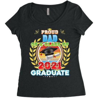 Proud Dad Of A Class Of 2021 Graduate Graduation School High T Shirt Women's Triblend Scoop T-shirt Designed By Good0396