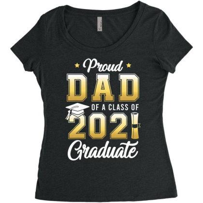 Proud Dad Of A Class Of 2021 Graduate School T Shirt Women's Triblend Scoop T-shirt Designed By Cuser3143