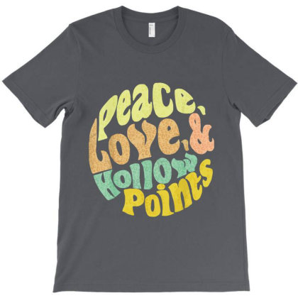 Peace Love And Hollow Points T-shirt Designed By Elasting