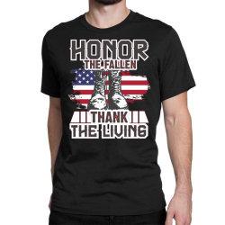 Honor The Fallen Thank The Living Memorial Day Classic T-shirt Designed By Mizanrahmanmiraz