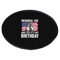 Memorial Day And Yes It's My Birthday Oval Patch Designed By Mizanrahmanmiraz