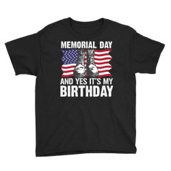 Memorial Day And Yes It's My Birthday Youth Tee Designed By Mizanrahmanmiraz