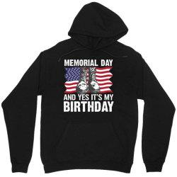 Memorial Day And Yes It's My Birthday Unisex Hoodie Designed By Mizanrahmanmiraz