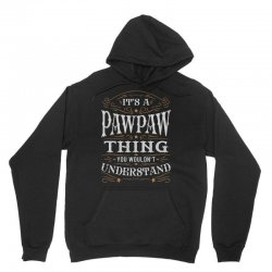 It Is A Pawpaw Thing You Wouldnt Understand Unisex Hoodie | Artistshot