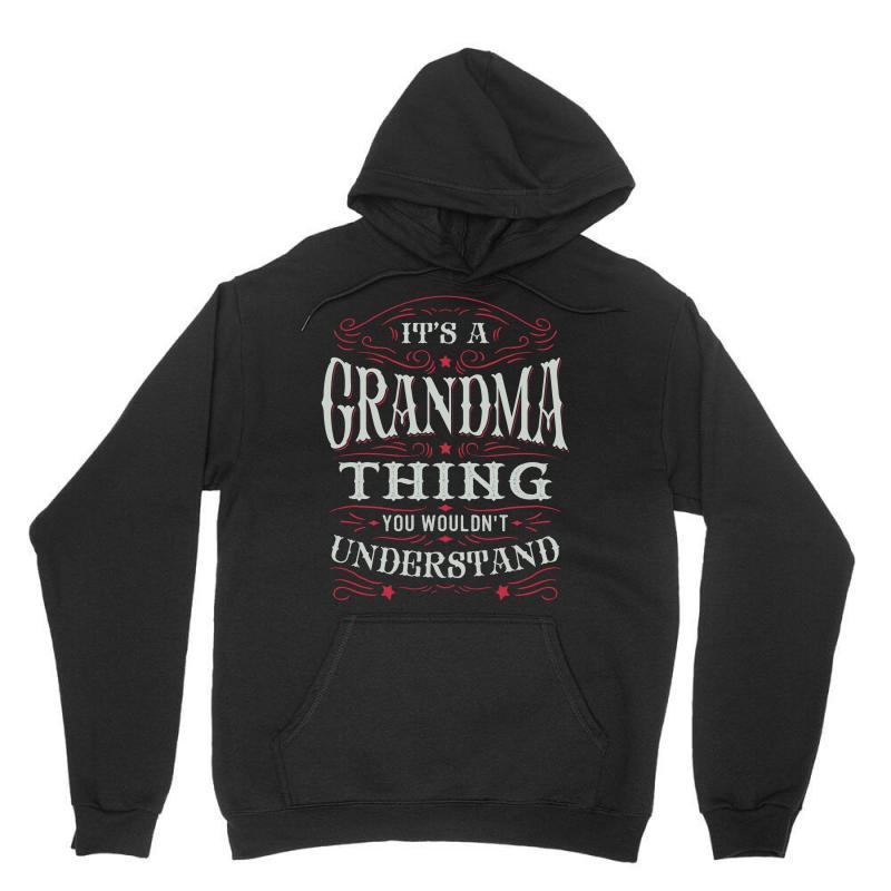 It Is A Grandma Thing You Wouldnt Understand Unisex Hoodie | Artistshot