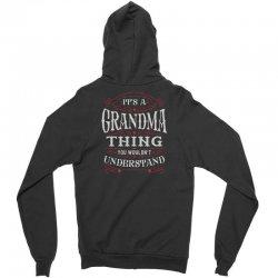 It Is A Grandma Thing You Wouldnt Understand Zipper Hoodie | Artistshot