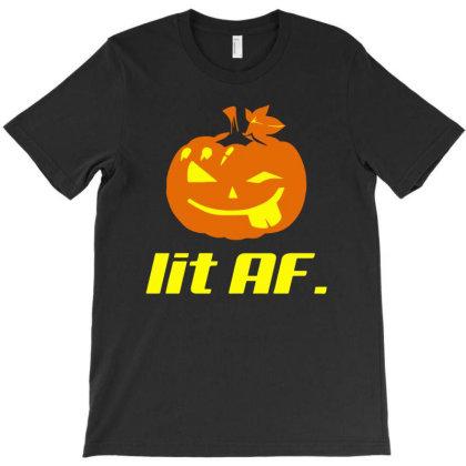 Lit Af Funny T-shirt Designed By Ismi4