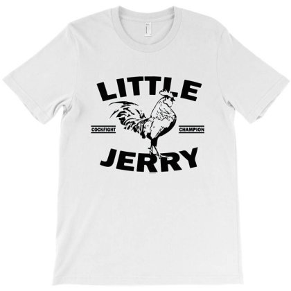 Little Jerry Cockfight Champion T-shirt Designed By Ismi4