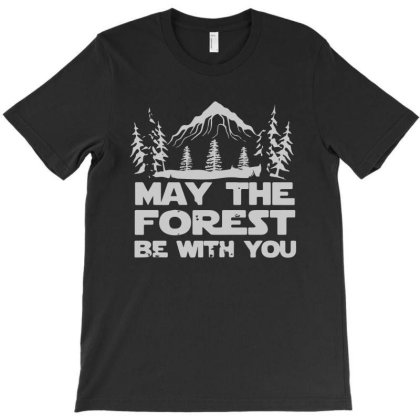 May The Forest Be With You T-shirt Designed By Ismi4