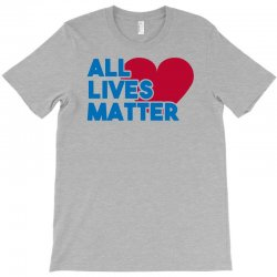 all lives matter T-Shirt | Artistshot