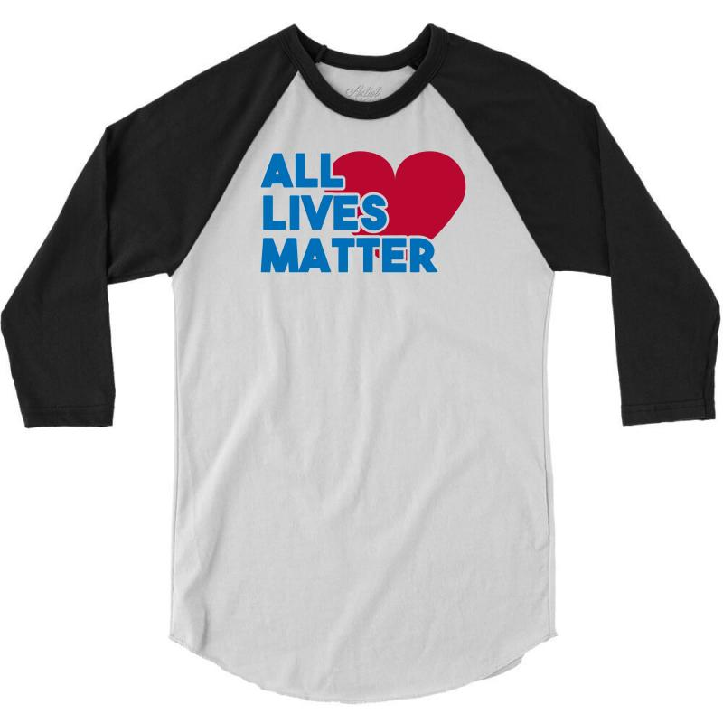 All Lives Matter 3/4 Sleeve Shirt | Artistshot