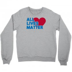 all lives matter Crewneck Sweatshirt | Artistshot