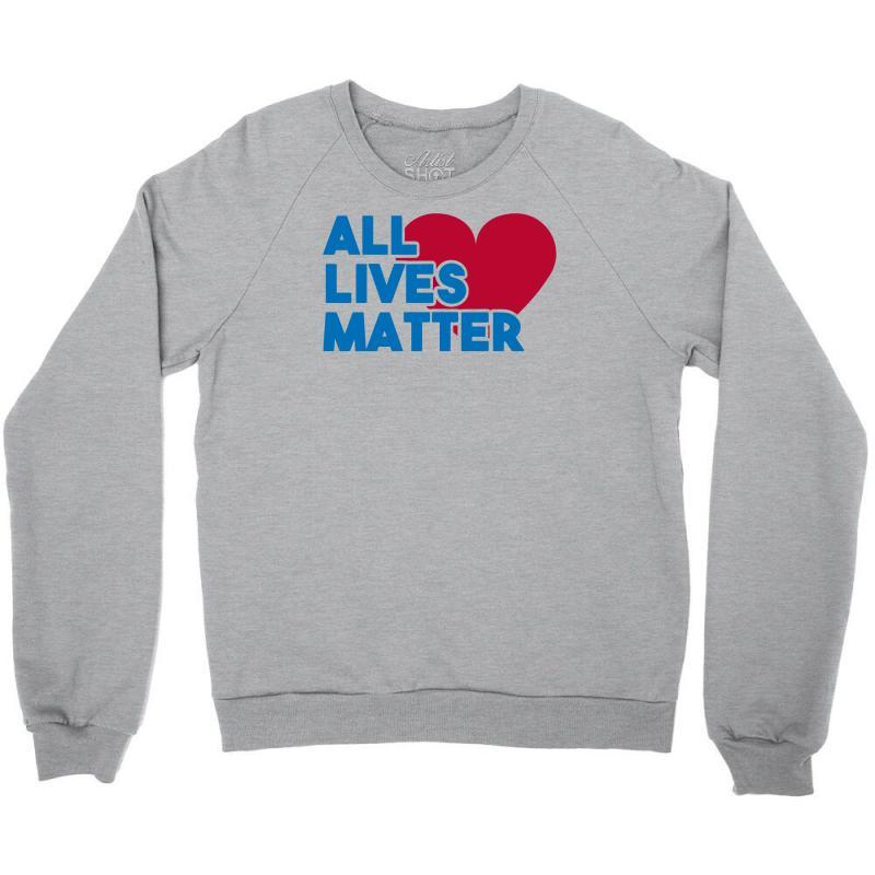 All Lives Matter Crewneck Sweatshirt | Artistshot
