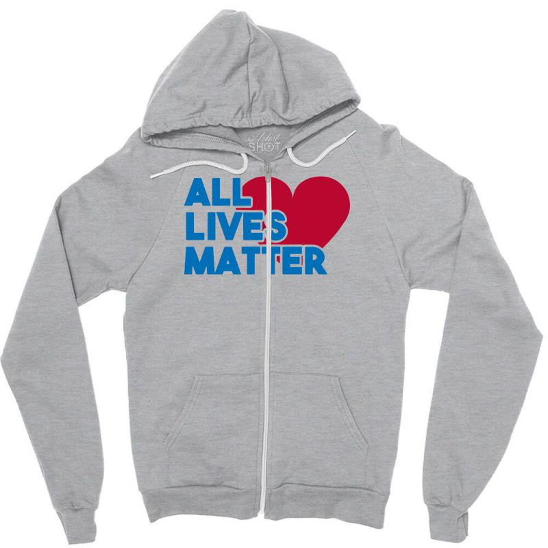 All Lives Matter Zipper Hoodie | Artistshot