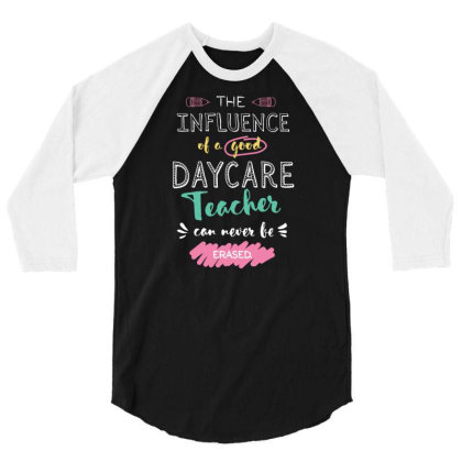 Daycare Teacher Appreciation Gifts   The Influence Can Never Be Erased 3/4 Sleeve Shirt Designed By Nisart