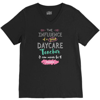 Daycare Teacher Appreciation Gifts   The Influence Can Never Be Erased V-neck Tee Designed By Nisart