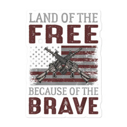 Land Of The Free Because Of The Brave Memorial Day Sticker Designed By Koopshawneen