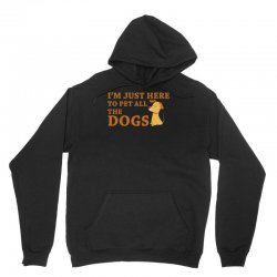 i'm just here to pet all the dogs Unisex Hoodie | Artistshot
