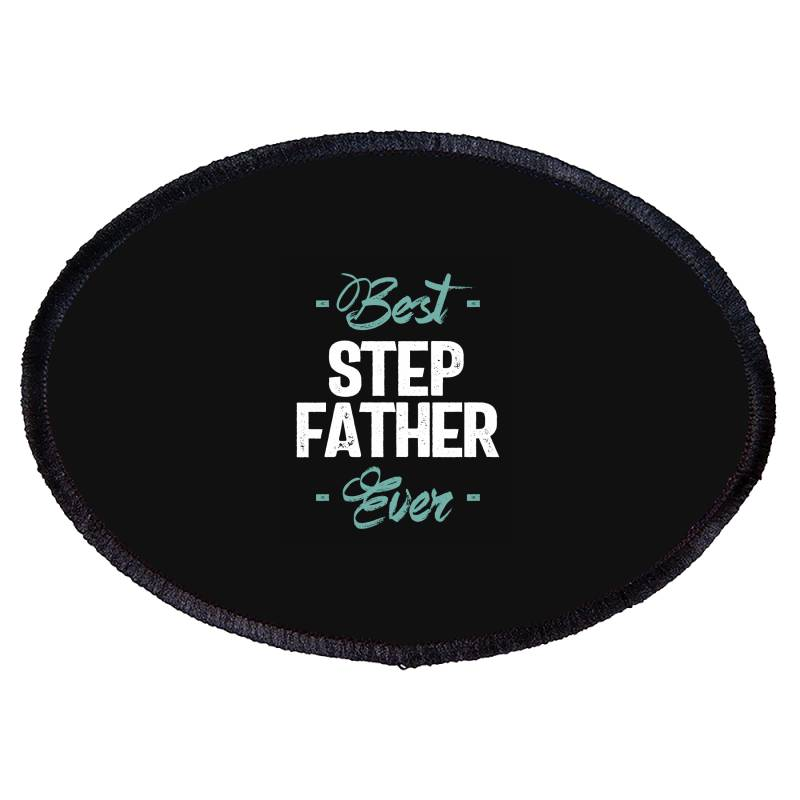 Mens Best Step Father Ever | Father's Day Oval Patch | Artistshot