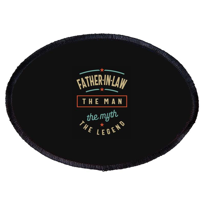Mens Father-in-law The Man The Myth The Legend | Father's Day Oval Patch | Artistshot
