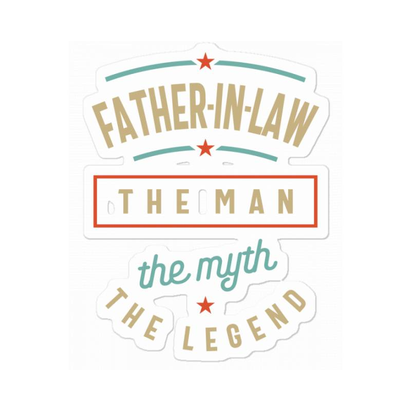 Mens Father-in-law The Man The Myth The Legend | Father's Day Sticker | Artistshot