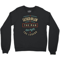 Mens Father-In-Law The Man The Myth The Legend | Father's Day Crewneck Sweatshirt | Artistshot