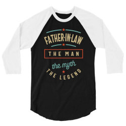 Mens Father-In-Law The Man The Myth The Legend | Father's Day 3/4 Sleeve Shirt | Artistshot