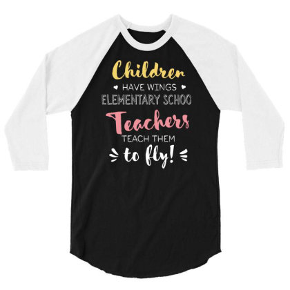 Elementary School Teacher Gifts   Beautiful Wings Quote 3/4 Sleeve Shirt Designed By Nisart