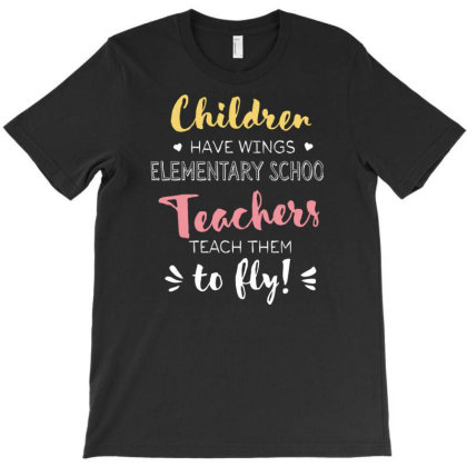 Elementary School Teacher Gifts   Beautiful Wings Quote T-shirt Designed By Nisart