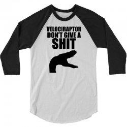 velociraptor don't give a shit cool 3/4 Sleeve Shirt | Artistshot