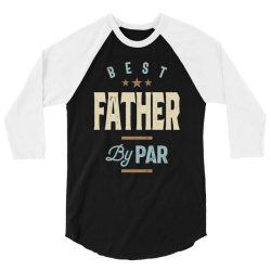 Mens Father's Day Best Father By Par Funny Golf Gift 3/4 Sleeve Shirt | Artistshot