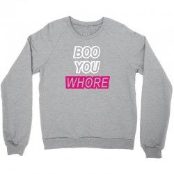 boo you whore swag tumblr Crewneck Sweatshirt | Artistshot