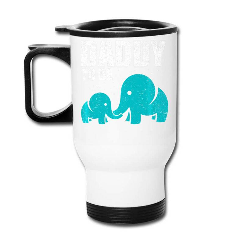 Daddy To Be Elephant Dad Father Pregnancy Baby Love Shirt Travel Mug   Artistshot