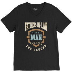 Father-In-Law The Man The Myth The Legend V-Neck Tee | Artistshot