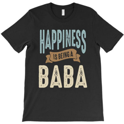 Happiness Is Being A Baba | Father's Day T-shirt Designed By Cidolopez
