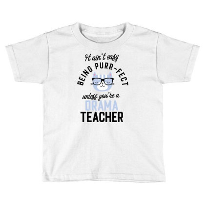 Drama Teacher Cat Gifts For Cat Lovers   It Ain't Easy Being Purr Fect Toddler T-shirt Designed By Nisart