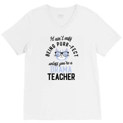 Drama Teacher Cat Gifts For Cat Lovers   It Ain't Easy Being Purr Fect V-neck Tee Designed By Nisart