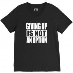 giving up is not an option V-Neck Tee   Artistshot