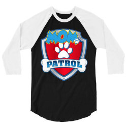 funny mom pa.trol   dog mom, dad for men women t shirt 3/4 Sleeve Shirt   Artistshot