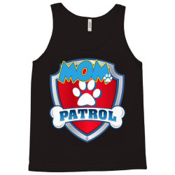 funny mom pa.trol   dog mom, dad for men women t shirt Tank Top   Artistshot