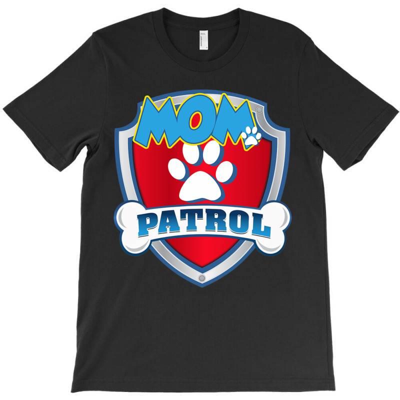 Funny Mom Pa.trol   Dog Mom, Dad For Men Women T Shirt T-shirt   Artistshot