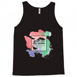 dont let me down Tank Top | Artistshot