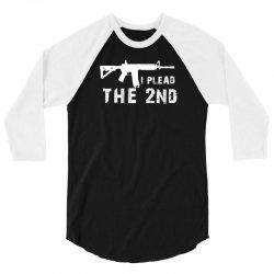 i plead the 2nd amendment ar 15 pro gun 3/4 Sleeve Shirt | Artistshot